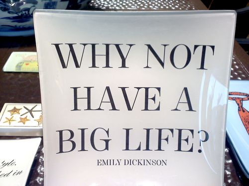 Why not have a big life